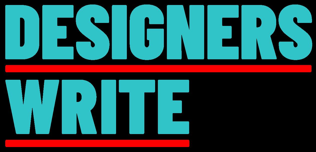 Designers write